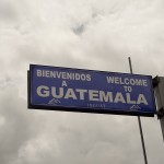 Crossing Into Guatemala - And Probably Paying My First Bribe