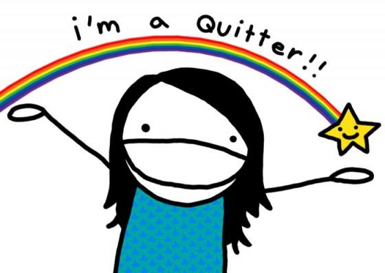 I am a quitter