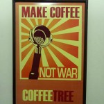 Make Coffee Not War - Taken 11-March-2012 - Cuenca, Ecuador
